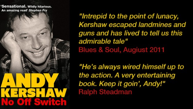 Andy Kershaw No Off Switch